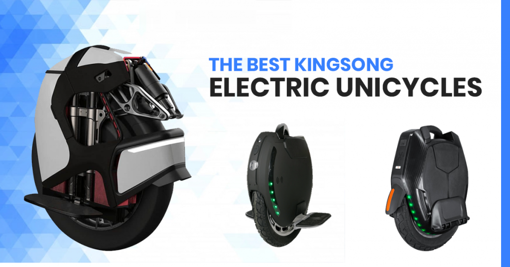best kingsong electric unicycles collection